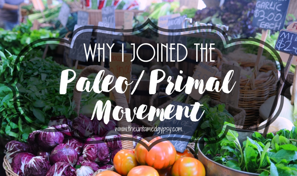 Why i joined the paleoprimal movement the untamed gypsy so though i advocate for paleo and primal lifestyles i also recognize that due to certain situations someone might benefit malvernweather Image collections